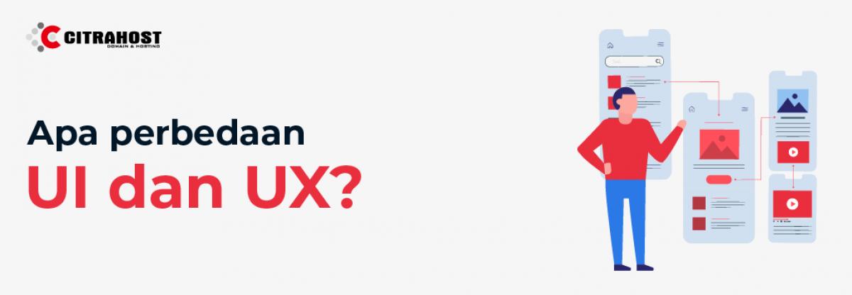 Apa Perbedaan UI dan UX?
